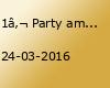 1€ Party am grünen Donnerstag 24.03 und am Karfreitag 25.03