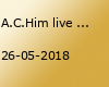 A.C.Him live :)