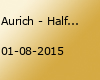 Aurich - Half Sight (UK) Germany Summer Tour 2015