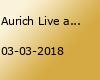 Aurich Live am 03.03.2018
