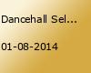 Dancehall Selecta Vol. 1