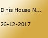 Dinis House Night feat. vom Feisten