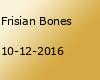 Frisian Bones