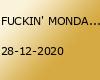 FUCKIN' MONDAY