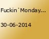 Fuckin`Monday - jeden Montag im Citrus