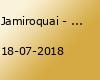 Jamiroquai - JazzOpen 2018 - Stuttgart (VVK)