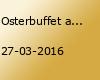 Osterbuffet an beiden Feiertagen auf dem Lindenhof de Vries