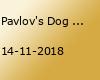 Pavlov's Dog | Vooruit