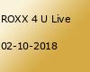 ROXX 4 U Live