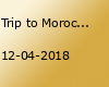 Trip to Morocco - Much Mor
