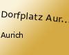 Dorfplatz Aurich