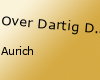 Over Dartig Das Original